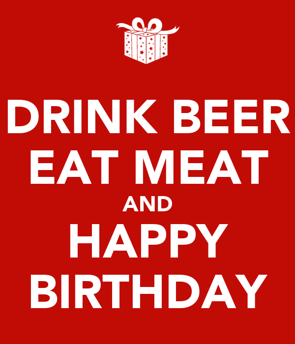 drink-beer-eat-meat-and-happy-birthday.p